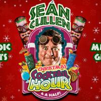 THE SEÁN CULLEN CHRISTMAS COCKTAIL HOUR (& a half!)